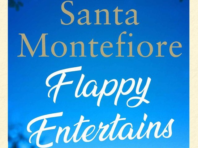 Flappy Entertains by Santa Montefiore
